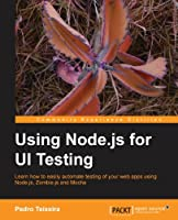 Using Node.js for UI Testing Front Cover