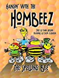 Hangin' With the Hombeez: The Spelling Bee