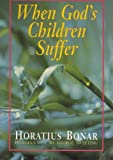 When God's Children Suffer (0825422949) by Horatius Bonar