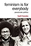 img - for Feminism Is for Everybody: Passionate Politics book / textbook / text book