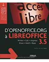 D'OpenOffice.org à LibreOffice 3.5 : Writer, Calc, Impress, Draw, Math, Base