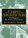 Campus Architecture: Building in the Groves of Academe