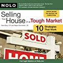 Selling Your House in a Tough Market: 10 Strategies That Work (       UNABRIDGED) by Ilona Bray, J.D., Alayna Schroeder, J.D. Narrated by Wayne Shepherd