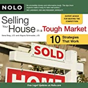 Selling Your House in a Tough Market: 10 Strategies That Work | [Ilona Bray, J.D., Alayna Schroeder, J.D.]