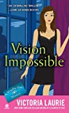 Vision Impossible: A Psychic Eye Mystery (0451235061) by Laurie, Victoria