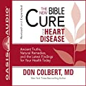 The New Bible Cure for Heart Disease Audiobook by Don Colbert Narrated by Tim Lundeen