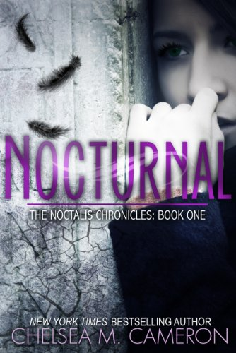 Nocturnal (The Noctalis Chronicles, Book One) by Chelsea M. Cameron