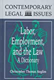 Labor, Employment, and the Law: A Dictionary (Contemporary Legal Issues)
