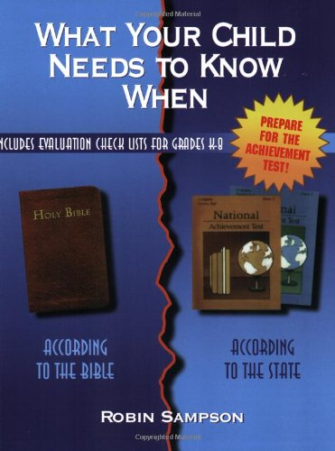 What Your Child Needs to Know When: According to the Bible, According to the State: with Evaluation Check Lists for Grad