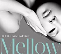 Ballad Collection Mellow (初回限定盤)(DVD付)