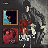 Baby I Love You/Andy Kimby Andy Kim
