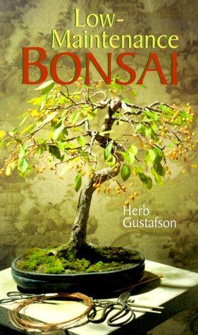 Low-Maintenance Bonsai, Herb Gustafson