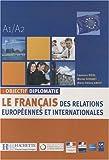 echange, troc Laurence Riehl, Michel Soignet, Marie-Hélène Amiot - Objectif diplomatie A1/A2 : Le français des relations européennes et internationales