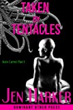 img - for Taken by Tentacles (tentacle erotic horror) (Alien Captive) book / textbook / text book
