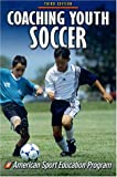 Coaching Youth Soccer (0736037187) by American Sport Education Program
