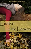 img - for Listen to the Leaves (Brazen Bites Book 1) book / textbook / text book