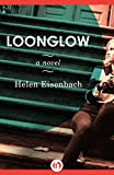 Loonglow: A Novel