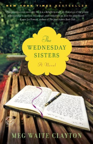 The Wednesday Sisters A Novel by Clayton, Meg Waite [Ballantine,2009] (Paperback) (Clayton Meg Waite compare prices)