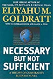 Necessary but Not Sufficient: A Theory of Constraints Business Novel (0566084503) by Goldratt, Eliyahu M.