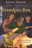 Grandpa&#8217;s Box: Retelling the Biblical Story of Redemption
