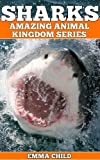SHARKS: Fun Facts and Amazing Photos of Animals in Nature (Amazing Animal Kingdom Series)