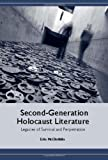 Second-Generation Holocaust Literature: Legacies of Survival and Perpetration (Studies in German Literature Linguistics and Culture)