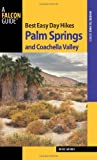 Search : Best Easy Day Hikes Palm Springs and Coachella Valley (Best Easy Day Hikes Series)