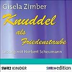 Knuddel als Friedenstaube | Gisela Zimber