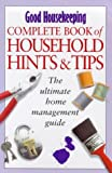 Good Housekeeping Complete Book of Household Hints and Tips: The Ultimate Home Management Guide (0091870844) by Good Housekeeping Institute