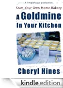 A Goldmine In Your Kitchen (SimpleFrugal Publications) [Edizione Kindle]
