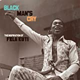 echange, troc Compilation, 6th Infantry Brigade of the Nigerian Army - Black Man'S Cry : The Inspiration Of Fela Kuti