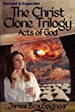Acts of God (Christ Clone Trilogy, Book 3)