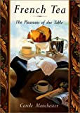 img - for French Tea: The Pleasures of the Table Hardcover - October 25, 1993 book / textbook / text book