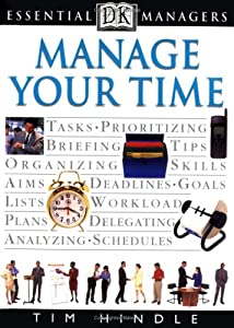 "Cover of ""Manage Your Time (Essential Man..."