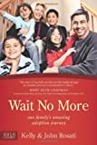 Wait No More: One Familys Amazing Adoption Journey (Focus on the Family Books)