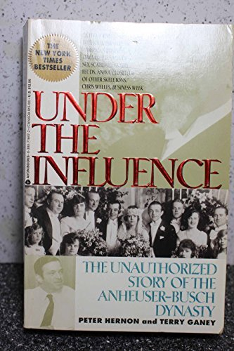 under-the-influence-the-unauthorized-story-of-the-anheuser-busch-dynasty-by-peter-hernon-1992-07-01