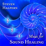 Music for Sound Healing ~ Steven Halpern