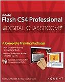 Flash CS4 Professional Digital Classroom, (Book and Video Training)