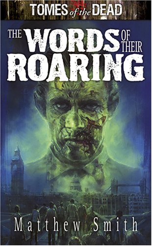 Tomes of the Dead: The Words of Their Roaring, Matthew Smith