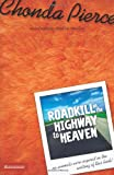 Roadkill on the Highway to Heaven (0310235278) by Pierce, Chonda
