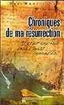 Chroniques de ma r�surrection