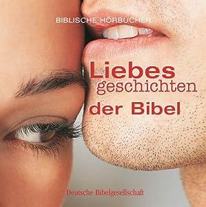 Liebesgeschichten der Bibel Hörbuch