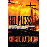 Helpless: Caledonia's Nightmare of Fear and Anarchy, and How the Law Failed All of Usby Christie Blatchford