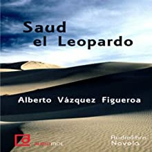 Saud el Leopardo [Saud the Leopard] Audiobook by Alberto Vázquez Figueroa Narrated by Juan Manuel Martínez