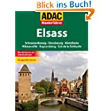 ADAC Wanderführer Elsass: Schoenenbourg, Strasbourg, Kintzheim, Ribeauvillé, Kayersberg, Col de la Schlucht