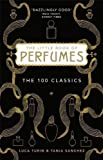 The Little Book of Perfumes: The 100 classics by Turin, Luca, Sanchez, Tania (2011) Luca, Sanchez, Tania Turin