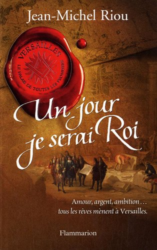 Un jour je serai roi : 1638-1664, tome 1