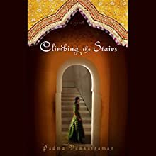 Climbing the Stairs Audiobook by Padma Venkatraman Narrated by Sumeet Bharati