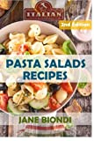 Pasta Salads Recipes: Healthy Pasta Salad Cookbook (Jane Biondi Italian Cookbooks) (Volume 7)