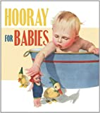 Hooray for Babies (1595833897) by Poltarnees, Welleran